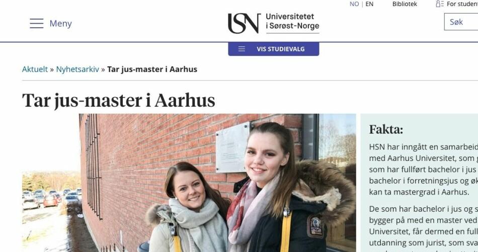 Artikkel på nettsidene til Universitetet i Sørøst-Norge (USN). Denne type informasjon har medført at studentene mener de har vært i god tro når de har trodd at de var garantert plass på master på Aarhus universitet etter bacheloren i jus på USN.