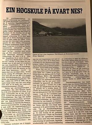 Her er faksimile av originalen til uttrykket: «Ein høgskule på kvart nes?», frå tidsskriftet Søkelys på Sogn og Fjordane nr 1/1987. Illustrert med bilete av eit nes med biletetekst: «Døme på nes utan høgskule.»